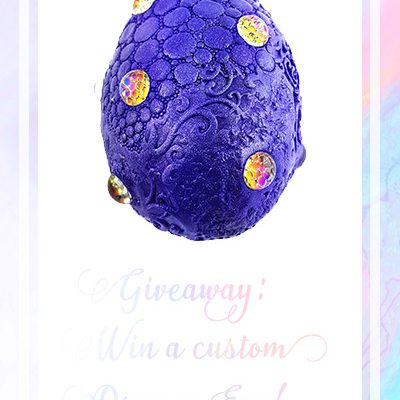 Win a handmade custom dragon egg!